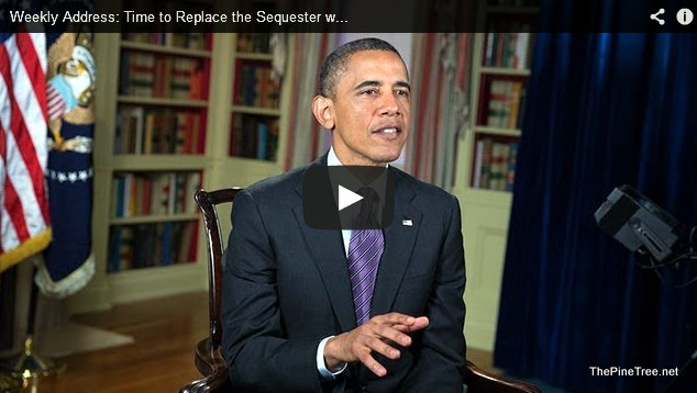 Weekly Address: Time to Replace the Sequester with a Balanced Approach to Deficit Reduction
