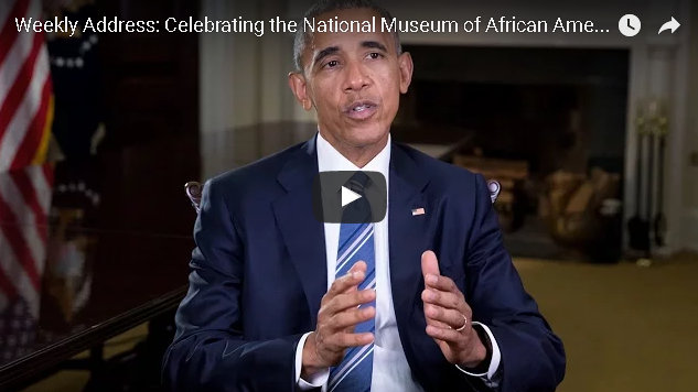 President's Weekly Address: Celebrating the National Museum of African American History and Culture