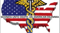 Sickness Unto Death Part VI: Free Market Health Care that Isn't Free ~ By John MacWillie, Ph.D.